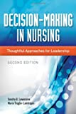 Decision-Making In Nursing: Thoughtful Approaches for Leadership, Sandra B. Lewenson, Marie Truglio-Londrigan, 1284026175