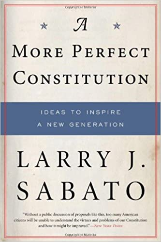 A More Perfect Constitution Why The Constitution Must Be