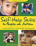 Self-Help Skills for People with Autism, Stephen R. Anderson and Amy L. Jablonski, 1890627410
