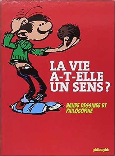 En ligne La vie a-t-elle un sens ? : Bande dessinée et philosophie pdf, epub ebook