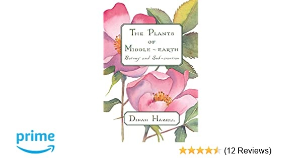 cd003aa5a Amazon.com: The Plants of Middle Earth: Botany and Sub-Creation  (9781606352656): Dinah Hazell: Books