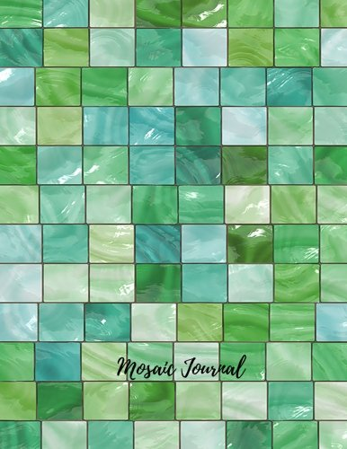 Mosaic Journal: Large 8.5 by 11 Lined, Ruled Paper Notebook To Write In For Men, Women, Girls, Boys, Kids & Adults. Blank Writing Book Pad With 150  Pages (Lined Journals) (Volume 1)