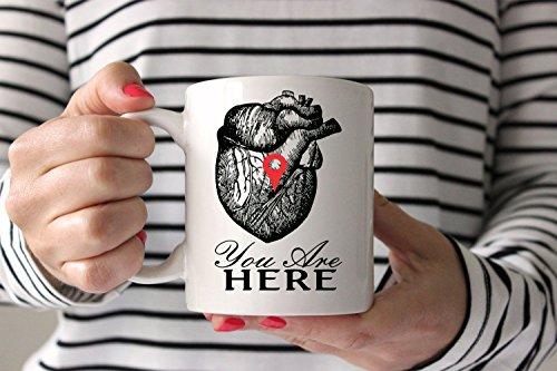 Valentine Mug You Are Here Mug Anatomical Heart Mug Coffee Mug Statement Mug Quote Mug Cute Mug Funny Mug Romantic Mug Holiday Gift for Him Gift for Her -