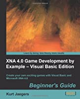 XNA 4.0 Game Development by Example: Beginner's Guide – Visual Basic Edition Front Cover