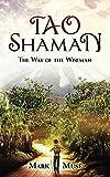 Tao Shaman: The Way of the Wiseman