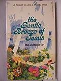 The Gentle Breeze of Jesus, Mel Tari and Nona Tari, 0884190579