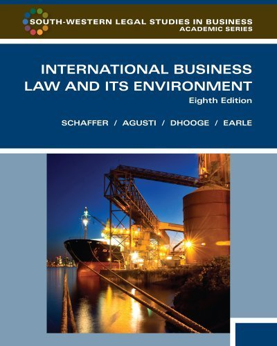International Business Law and Its Environment, Eighth Edition (South-Western Legal Studies in Business Academic Series) by Richard Schaffer (2011-01-26)