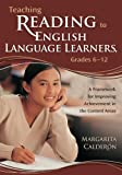 Teaching Reading to English Language Learners, Grades 6-12: A Framework for Improving Achievement in the Content Areas