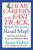 If My Career's on the Fast Track, Where Do I Get a Road Map?, Anne Fisher, 068817387X