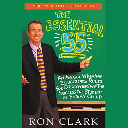 The Essential 55: An Award Winning Educator's Rules For Discovering The Successful Student In Every Child