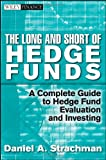 The Long and Short of Hedge Funds, Daniel A. Strachman, 0471792187
