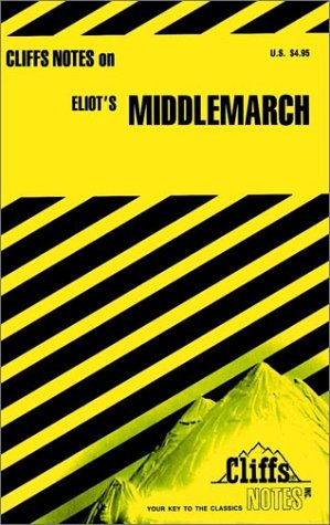 Notes on Eliot's Middlemarch (Cliffs notes)