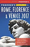 Frommer s EasyGuide to Rome, Florence and Venice 2017 (Easy Guides)