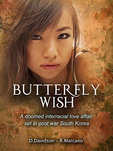 Butterfly Wish: A Doomed Interracial Love Affair Set in Post War South Korea