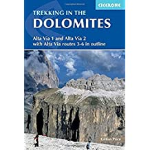 Trekking in the Dolomites: Alta Via 1 And Alta Via 2 With Alta Via Routes 3-6 In Outline