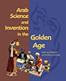 Arab Science and Invention in the Golden Age, Anne Blanchard, 1592700802