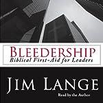Bleedership: Biblical First-Aid for Leaders | Jim Lange