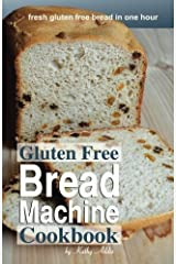 Gluten Free Bread Machine Cookbook by Kathy Addis (2014-12-08) Paperback