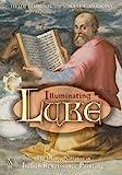 Illuminating Luke : The Infancy Narrative in Italian Renaissance Painting, Hornik, Heidi J. and Parsons, Mikeal C., 1563384051