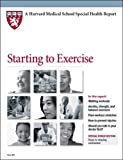 img - for Starting to Exercise (Harvard Medical School Special Health Reports) book / textbook / text book
