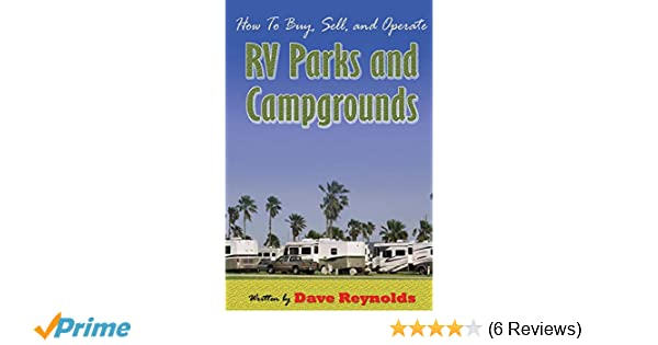 How to Buy, Sell and Operate RV Parks and Campgrounds: David