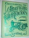 Encyclopedia of American Farm Tractors, Wendel, Charles H., 0912612150