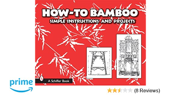 How To Bamboo Simple Instructions And Projects Paul N Hasluck
