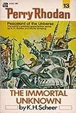 The Immortal Unknown (Perry Rhodan, No. 13)