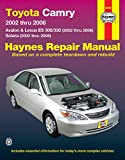 Toyota Camry: 2002 thru 2006 - Avalon & Lexus ES 300/330 (2002 thru 2006) - Solara (2002 thru 2008) (Haynes Repair Manual)