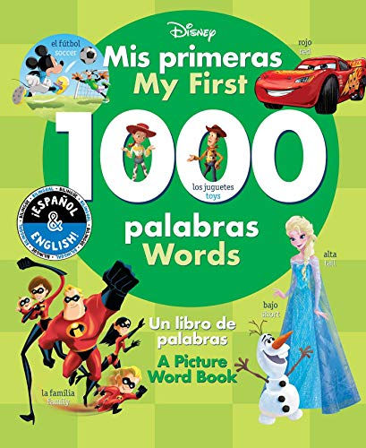My First 1000 Words / Mis primeras 1000 palabras (English-Spanish) (Disney): A Picture Word Book / Un libro de palabras (38) (Disney Bilingual) (1000 Words Picture Book)