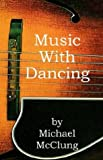 Music with Dancing, Mike McClung, 1413401716