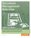 Document Management Overview : A Guide to the Benefits, Technology and Implementation Essentials of Digital Document Management Solutions, Wayman, Thomas, 0972686118