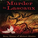 Murder in Lascaux Audiobook by Betsy Draine, Michael Hinden Narrated by Dina Pearlman