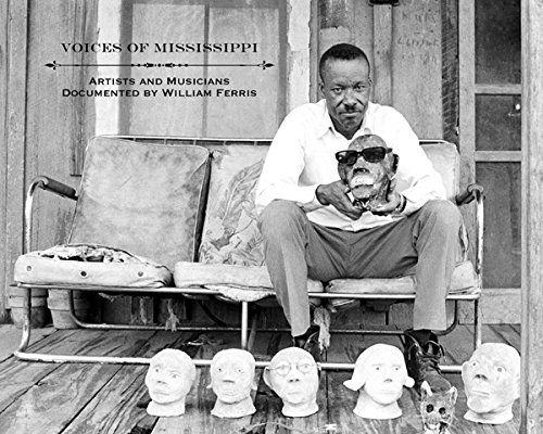 (Voices of Mississippi: Artists and Musicians Documented by William Ferris )