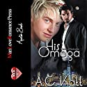 His Omega : The Werewolves of Manhattan, Book 1 Audiobook by A.C. Katt Narrated by Joel Leslie