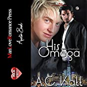 His Omega: The Werewolves of Manhattan, Book 1 | A.C. Katt