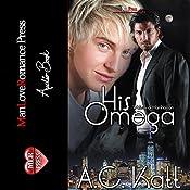 His Omega : The Werewolves of Manhattan, Book 1 | A.C. Katt