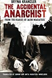 Image of The Accidental Anarchist: A humorous (and true) account of a man who was sentenced to death 3 times -- and survived