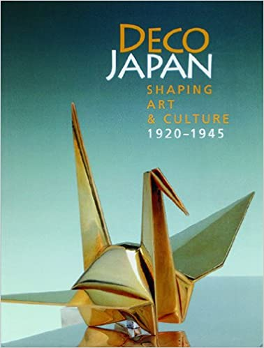 Deco Japan Shaping Art And Culture 1920 1945 Brown Kendall H 9780883971574 Amazon Com Books