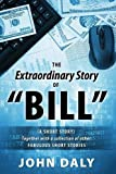 The Extraordinary Story Of ?Ç£BILL?Ç¥, John Daly, 1478701994