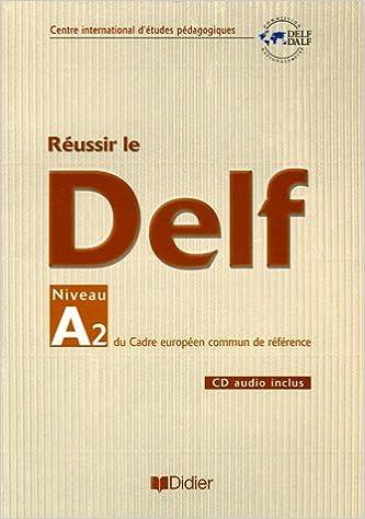 Réussir le Delf A2. Per le Scuole superiori. Con CD Audio DELF/DALF: Amazon.es: Martine Cerdan, Dominique Chevallier-Wixler, Dorothée Dupleix, Patrick Riba, ...