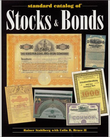 Standard Catalog of Stocks & Bonds (Standard Catalog of Stocks and Bonds)