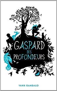 Gaspard des profondeurs par Yann Rambaud