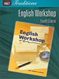 Holt Traditions English Workshop, Fourth Course, RINEHART AND WINSTON HOLT, 0030993369
