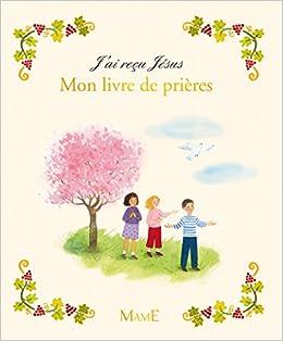 Mon livre de prières (Classiques de spiritualité) (French Edition)