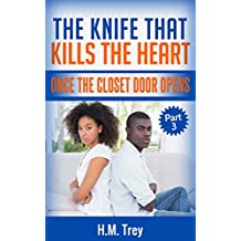 The Knife That Kills The Heart: Once The Closet Door Opens (Peace In The Storm Publishing Presents)