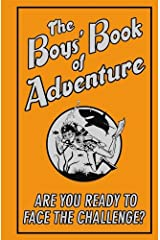 The Boys' Book of Adventure: Are You Ready to Face the Challenge? Kindle Edition