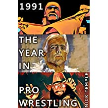 1991: The Year in Pro Wrestling: All the WWF, WCW, UWF and WBF supershows