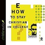 How to Stay Christian in College   J. Budziszewski