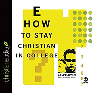 How to Stay Christian in College Audiobook